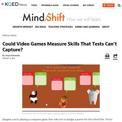 Could Video Games Measure Skills That Tests Can't Capture?