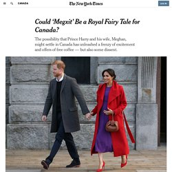 Could 'Megxit' Be a Royal Fairy Tale for Canada?