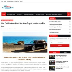 How Could to know About New Volvo Prepaid maintenance Plan Cost
