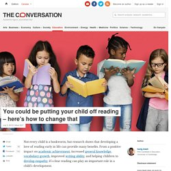 You could be putting your child off reading – here's how to change that