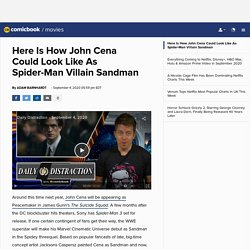 Here Is How John Cena Could Look Like As Spider-Man Villain Sandman