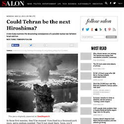 Could Tehran be the next Hiroshima?