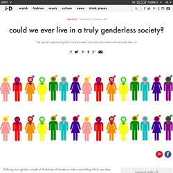 ​could we ever live in a truly genderless society?