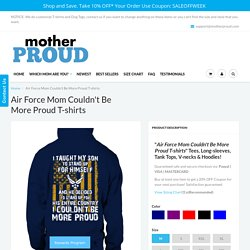 Air Force Mom Couldn't Be More Proud T-shirts – MotherProud