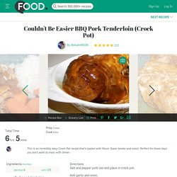 Couldnt Be Easier BBQ Pork Tenderloin Crock Pot) Recipe