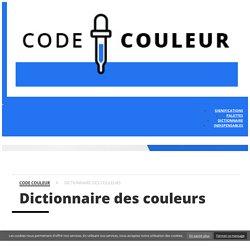 [CODE COULEUR] Dictionnaire des couleurs