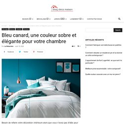 Bleu Canard, Une Couleur Sobre Et Elegante Pour Votre Chambre