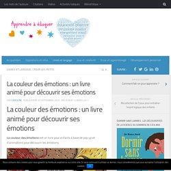 La couleur des émotions : un livre animé pour les enfants