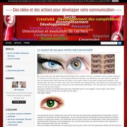 La couleur de vos yeux montre votre personnalité