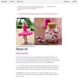La couleur de la semaine : Rose vif, mon mantra secret pour suivre le fil de mes rêves