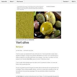 La couleur de la semaine : Vert olive, pour huiler les liens entre ciel et terre