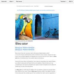 La couleur de la semaine : Bleu azur, répéter à l'infini crée du nouveau