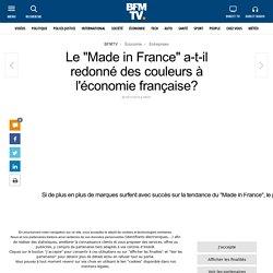 Le « Made in France » a-t-il redonné des couleurs à l'économie française?