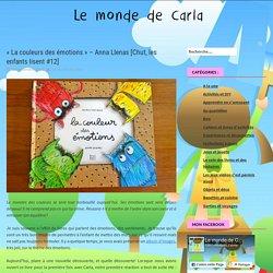 """""""La couleurs des émotions"""" - Anna Llenas [Chut, les enfants lisent #12] - Le monde de Carla"""