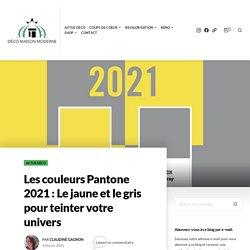 Les couleurs Pantone 2021 : Le jaune et le gris pour teinter votre univers