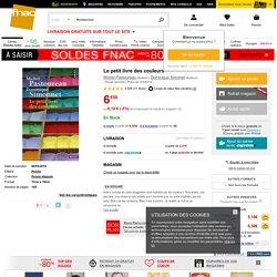 Le petit livre des couleurs - poche - Michel Pastoureau, Dominique Simonet - Livre - Soldes 2015 Fnac.com