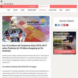 Les 10 couleurs de l'automne-hiver 2016-2017 selon Pantone (et 10 idées shopping en fin d'article) – Taaora – Blog Mode, Tendances, Looks