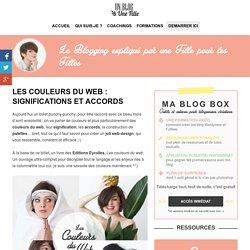 Les couleurs du web : significations et accords