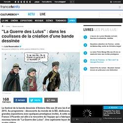 """""""La Guerre des Lulus"""" : dans les coulisses de la création d'une bande dessinée"""