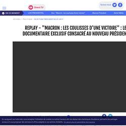 """REPLAY - """"Macron : les coulisses d'une victoire"""" : le documentaire exclusif consacré au nouveau président - LCI"""