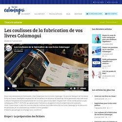 Les coulisses de la fabrication de vos livres Calamagui