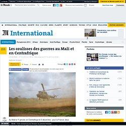 Les coulisses des guerres au Mali et en Centrafrique