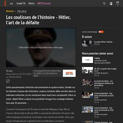 Les coulisses de l'histoire - Hitler, l'art de la défaite
