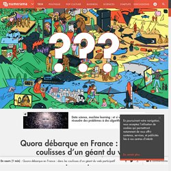 Quora débarque en France : dans les coulisses d'un géant du web participatif - Tech