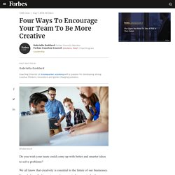 Council Post: Four Ways To Encourage Your Team To Be More Creative