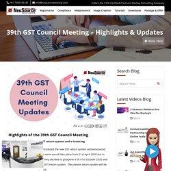 39th GST Council Meeting – Highlights & Updates
