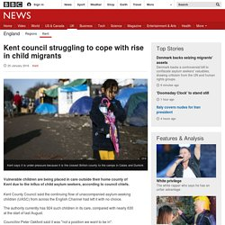 Kent council struggling to cope with rise in child migrants