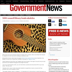 NSW council library lends ukuleles - Government News