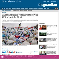 UK councils could be required to recycle 70% of waste by 2030