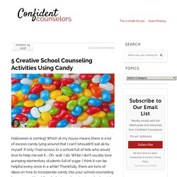 5 Creative School Counseling Activities Using Candy - Confident Counselors