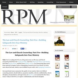 The Law and Church Counseling: Part Five—Building Safeguards Into Your Ministry
