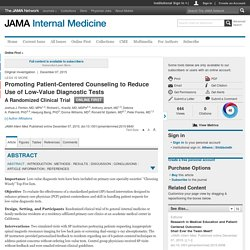 Promoting Patient-Centered Counseling to Reduce Use of Low-Value Diagnostic Tests:  A Randomized Clinical Trial