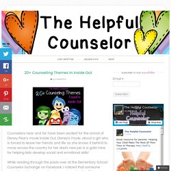 20+ Counseling Themes in Inside Out - The Helpful Counselor