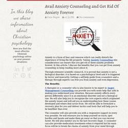 Avail Anxiety Counseling and Get Rid Of Anxiety Forever