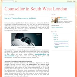 Counsellor in South West London: Journeys Through Bereavement And Grief