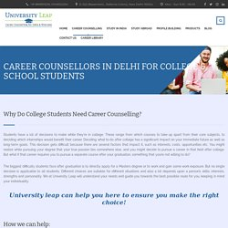 Best Career Counsellor In Delhi For College Student - University Leap