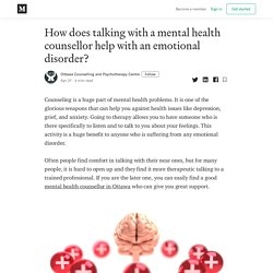 How does talking with a mental health counsellor help with an emotional disorder?