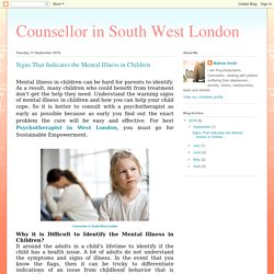 Counsellor in South West London: Signs That Indicates the Mental Illness in Children