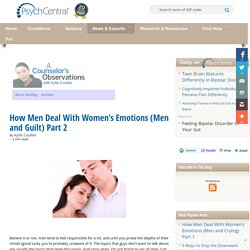 How Men Deal With Women's Emotions (Men and Guilt) Part 2