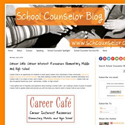 Career Café: Career Interest Resources Elementary, Middle and High School