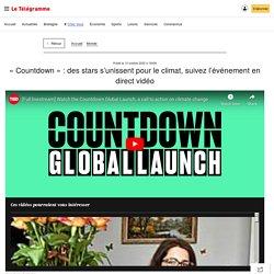 «Countdown»: des stars s'unissent pour le climat, suivez l'événement en direct vidéo - Monde - Le Télégramme