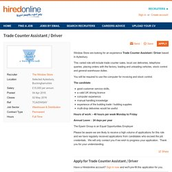 Trade Counter Assistant / Driver job with The Window Store