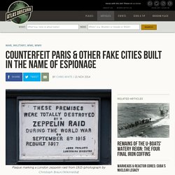 Counterfeit Paris & Other Fake Cities Built in the Name of Espionage