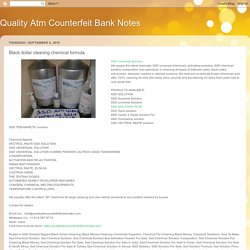 Quality Atm Counterfeit Bank Notes: Black dollar cleaning chemical formula