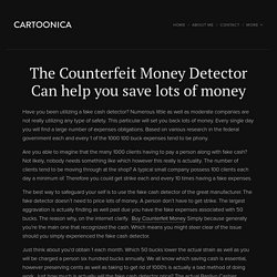 The Counterfeit Money Detector Can help you save lots of money