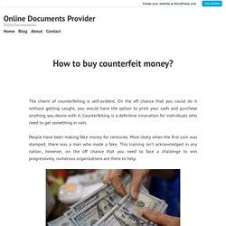 How to buy counterfeit money? – Online Documents Provider
